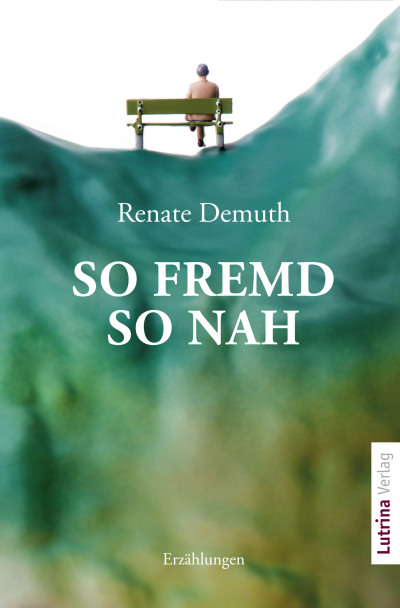 Renate Demuth ; So fremd so nah ; Buch-Cover